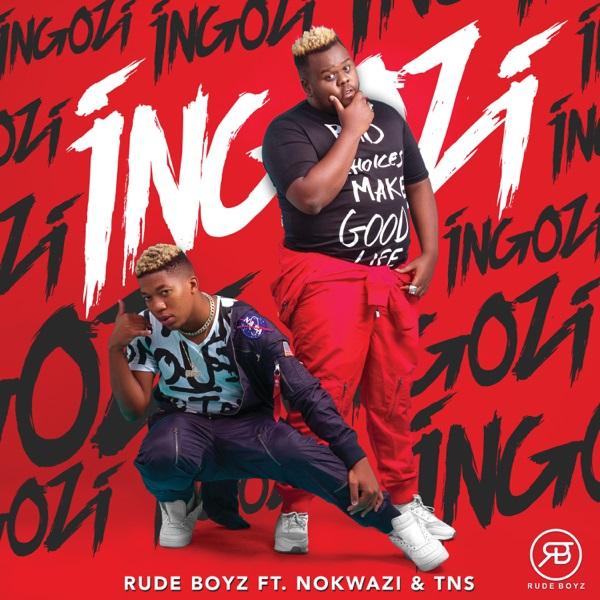 DOWNLOAD: RudeBoyz ft. Nokwazi, TNS – Ingozi (mp3)