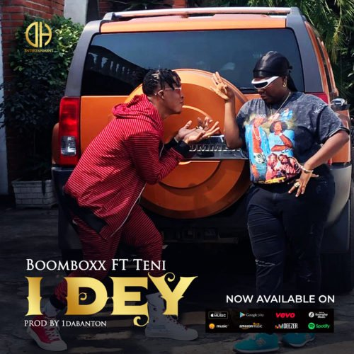 DOWNLOAD: BoomBoxx ft. Teni  – I Dey (mp3)