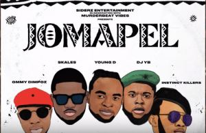 DOWNLOAD: Young D, skales, ommy Dimpoz, dj Yb, Instinc Killers – Jomapel (mp3)
