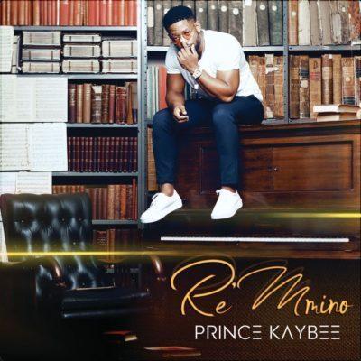 Download Full Album: Prince Kaybee – Re Mmino
