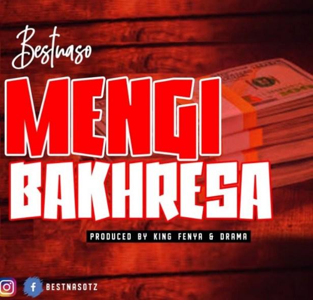 DOWNLOAD: Best Naso – Mengi Bakhresa (mp3)