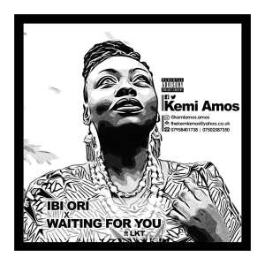 DOWNLOAD: Kemi Amos – Ibi Ori + Waiting For You Ft. LKT (mp3)