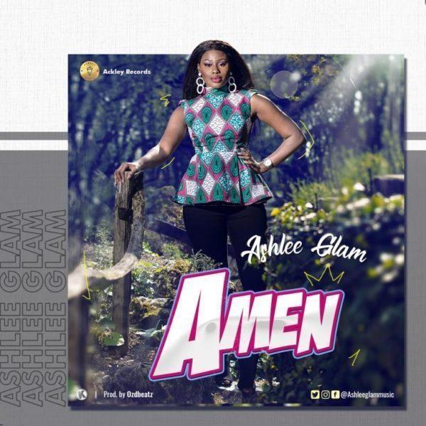 DOWNLOAD: Ashlee Glam – Amen (mp3)