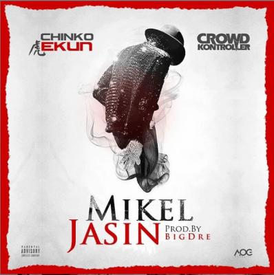 DOWNLOAD: Chinko Ekun ft  Crowd Kontroller – Mikel Jasin (mp3)