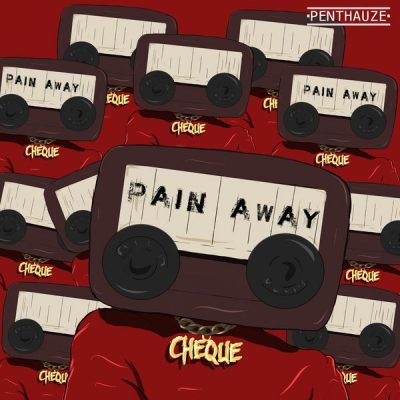 DOWNLOAD: Cheque – Pain Away (mp3)