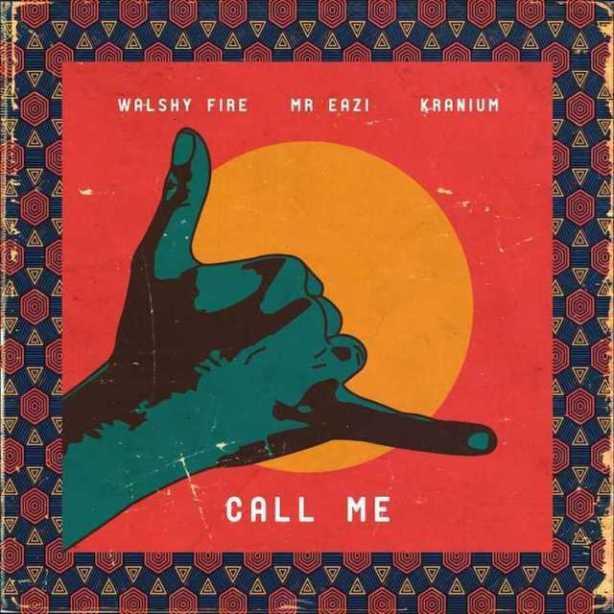 DOWNLOAD: Walshy Fire x Mr Eazi x Kranium – Call Me (mp3)