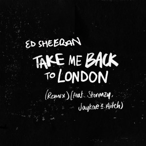 DOWNLOAD: Ed Sheeran Ft. Stormzy, Jaykae & Aitch – Take Me Back to London (Remix) mp3