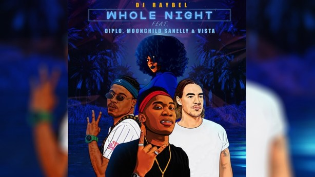 DOWNLOAD: DJ Raybel Ft. Diplo, Moonchild Sanelly & Vista – Whole Night (mp3)