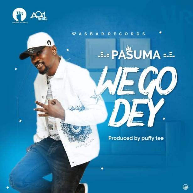 DOWNLOAD: Pasuma – We Go Dey (mp3)