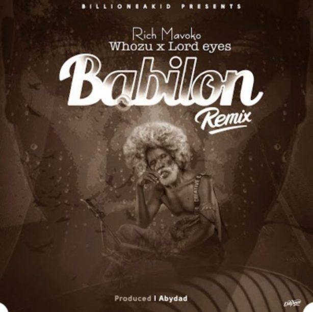 DOWNLOAD: Rich Mavoko Ft. Whozu X Lord Eyes – Babilon (Remix) mp3