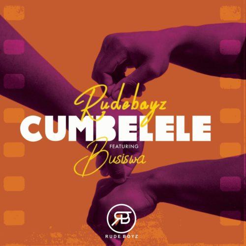 DOWNLOAD: RudeBoyz Ft. Busiswa – Cumbelele (mp3)