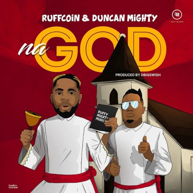 DOWNLOAD: Ruffcoin & Duncan Mighty – Na God (mp3)