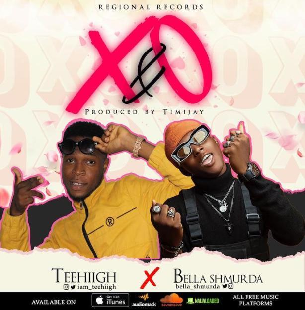 DOWNLOAD: Teehiigh Ft. Bella Shmurda – X & O (mp3)