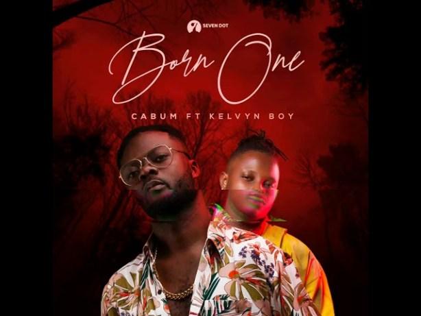 DOWNLOAD: Cabum Ft. Kelvyn Boy – Born One (mp3)