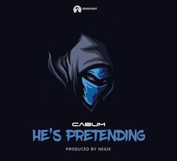 DOWNLOAD: Cabum – He's Pretending MP3