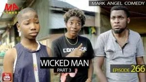 VIDEO: Mark Angel Comedy – WICKED MAN Part 3 (Episode 266)