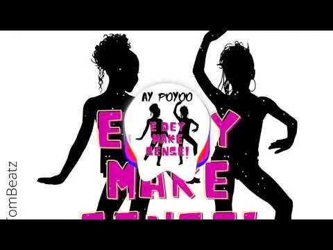 DOWNLOAD AY Poyoo – E Dey Make Sense MP3