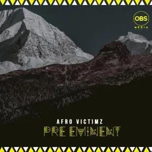 DOWNLOAD Afro Victimz – Pre-Eminent EP mp3