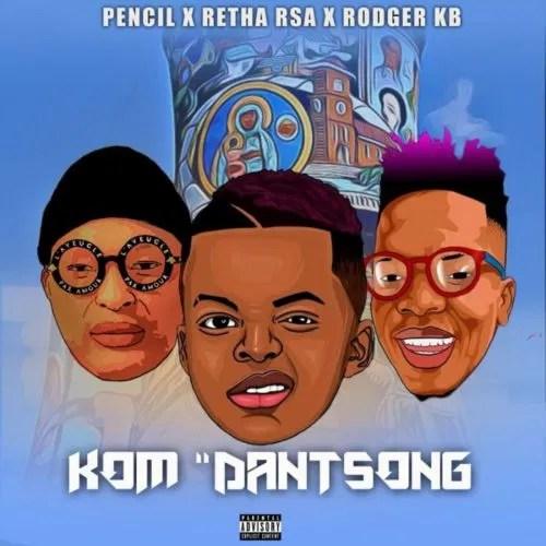 DOWNLOAD Retha Rsa Ft. Pencil & Rodger KB – Kom Danstong MP3