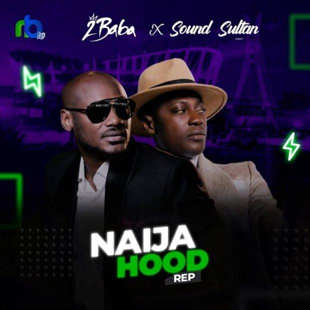 Download Sound Sultan Ft. 2Baba – Naija Hood Rep Mp3