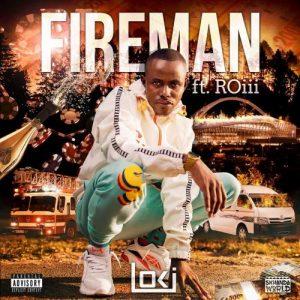 DOWNLOAD Loki – Fireman Ft. Roiii MP3