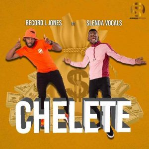 DOWNLOAD Record L Jones – Chelete Ft. Slenda Vocals MP3