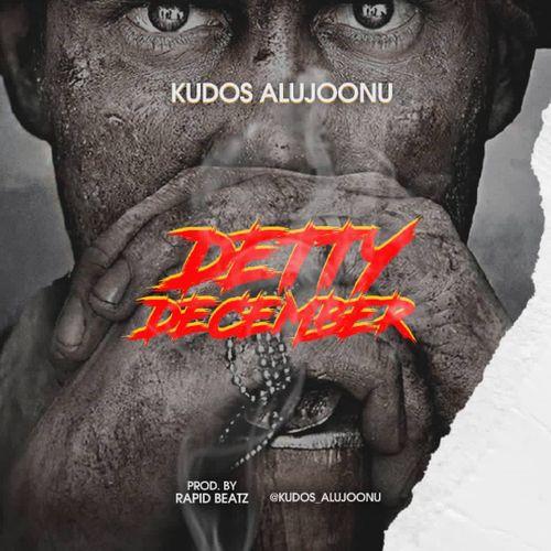 DOWNLOAD Kudos Alujoonu – Detty December MP3