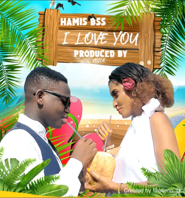 DOWNLOAD Hamis Bss – I Love You MP3