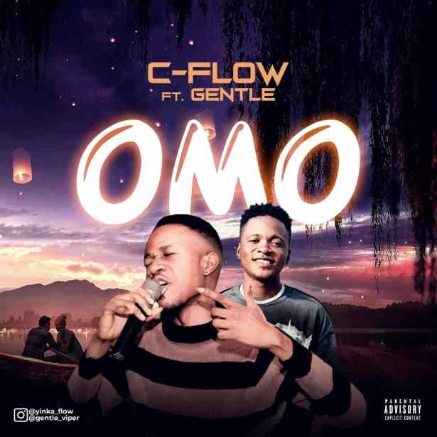 DOWNLOAD C-Flow Ft Gentle – Omo MP3