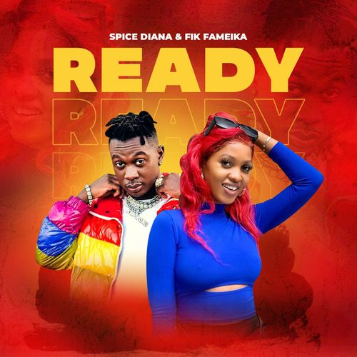 DOWNLOAD Spice Diana & Fik Fameica – Ready MP3