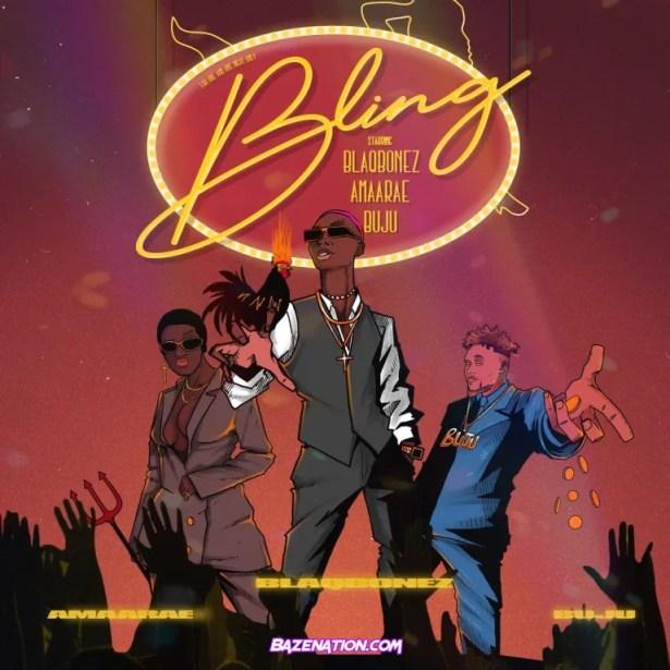 DOWNLOAD Blaqbonez – Bling ft. Amaarae & Buju MP3