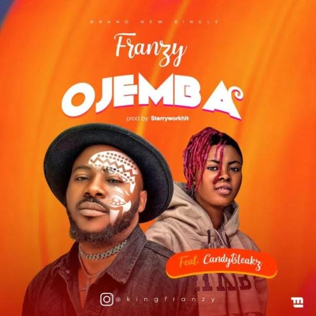 DOWNLOAD Franzy – Ojemba Ft. Candy Bleakz MP3