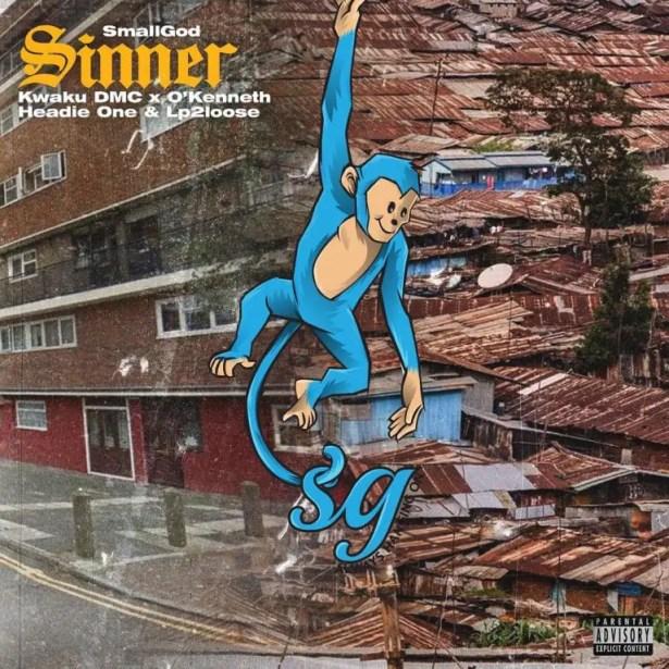 DOWNLOAD Smallgod – Sinner Ft O'Kenneth, Headie One, Kwaku DMC x LP2Loose MP3
