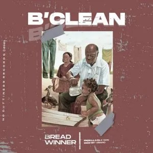 DOWNLOAD B Clean – Bread Winner MP3