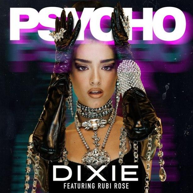 DOWNLOAD Dixie – Psycho Ft. Rubi Rose MP3