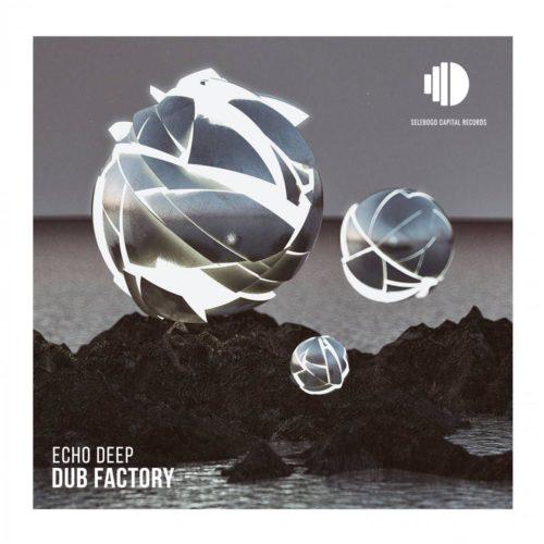 DOWNLOAD Echo Deep – Dub Factory MP3