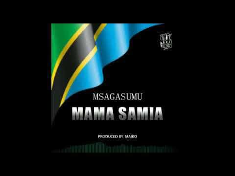 DOWNLOAD Msaga Sumu – Mama Samia MP3