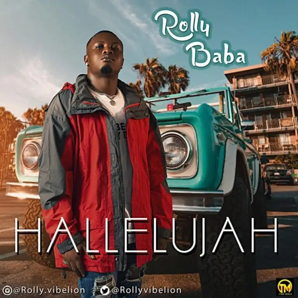 DOWNLOAD Rolly Baba – Halleluyah MP3