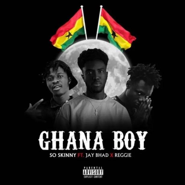 DOWNLOAD So Skinny – Ghana Boy Ft Jay Bahd & Reggie MP3