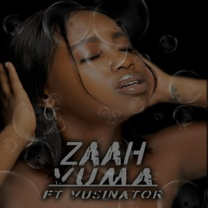 DOWNLOAD Zaah – Vuma Ft. Vusinator MP3 • illuminaija