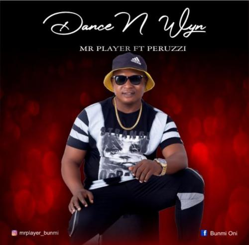 DOWNLOAD Mr Player Ft. Peruzzi – Dance And Wyne MP3