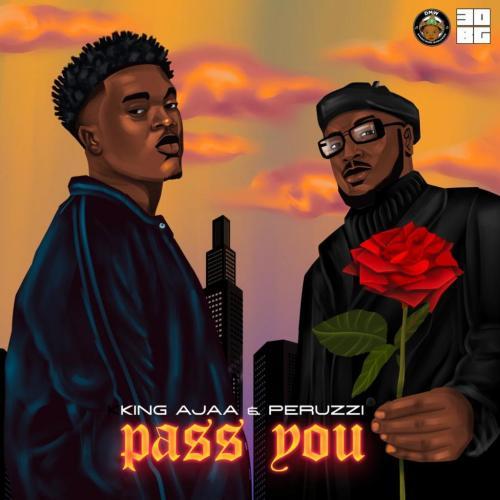 DOWNLOAD King Ajaa – Pass You Ft. Peruzzi MP3