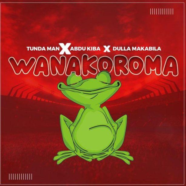 DOWNLOAD Tunda Man Ft. Abdu kiba & Dulla Makabila – Wanakoroma MP3