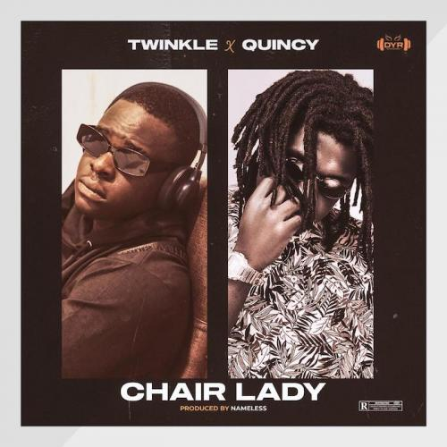 DOWNLOAD Twinkle Ft. Quincy – Chairlady MP3