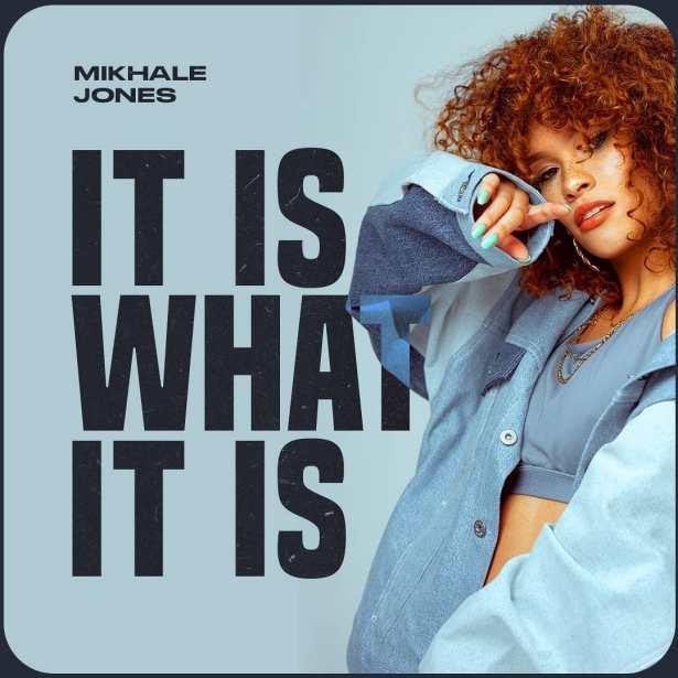 DOWNLOAD Mikhalé Jones – It Is What It Is MP3