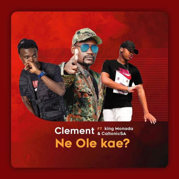 DOWNLOAD Clement Maosa Ft. King Monada & Caltonic SA – Ne Ole Kae MP3