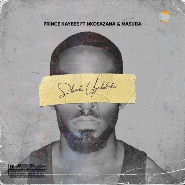 DOWNLOAD Prince Kaybee Ft. Nkosazana & Masuda – Sbindi Uyabulala MP3