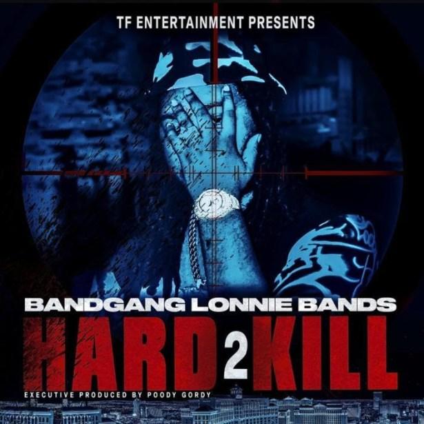 DOWNLOAD Bandgang Lonnie Bands – Hard 2 Kill Album mp3