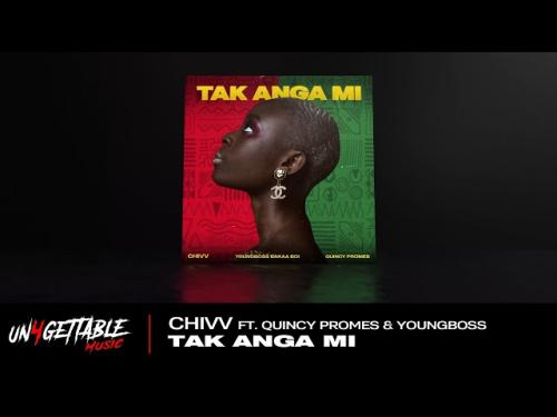 DOWNLOAD Chivv – Tak Anga Mi Ft. Quincy Promes, YoungBoss MP3