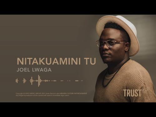DOWNLOAD Joel Lwaga – Nitakuamini Tu MP3